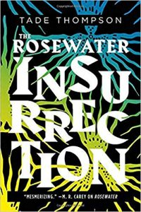 Gary K. Wolfe and Ian Mond Review <b>The Rosewater Insurrection</b> by Tade Thompson