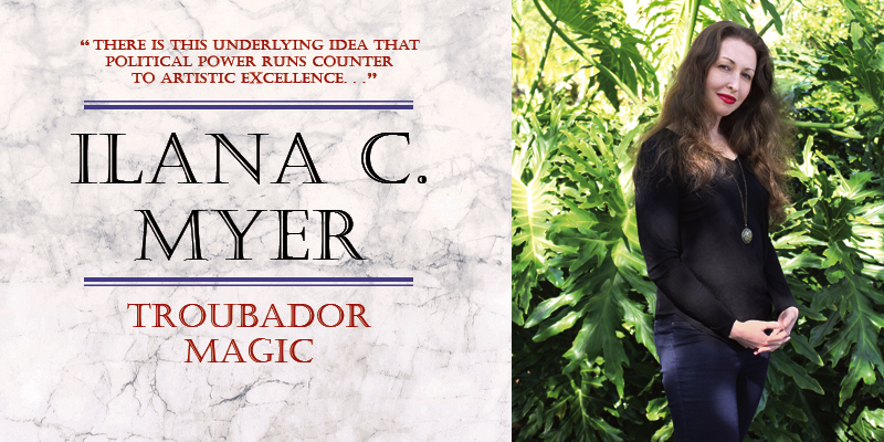 Ilana C. Myer: Troubadour Magic