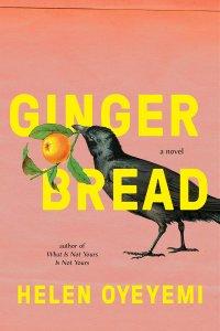 Katharine Coldiron Reviews <b>Gingerbread</b> by Helen Oyeyemi