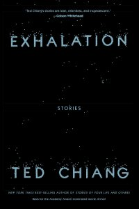 Gary K. Wolfe Reviews <b>Exhalation</b> by Ted Chiang