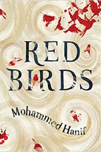 Ian Mond Reviews <b>Red Birds</b> by Mohammed Hanif