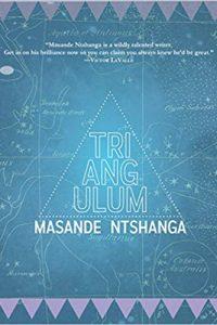 Ian Mond Reviews <b>Triangulum</b> by Masande Ntshanga