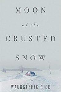 Katharine Coldiron Reviews <b>Moon of the Crusted Snow</b> by Waubgeshig Rice