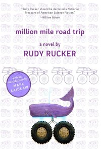 Gary K. Wolfe Reviews <b>Million Mile Road Trip</b> by Rudy Rucker