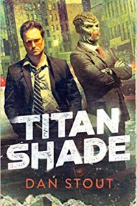 Carolyn F. Cushman Reviews <b>Titanshade</b> by Dan Stout and <b>The Unspeakable Unknown</b> by Eliot Sappingfield