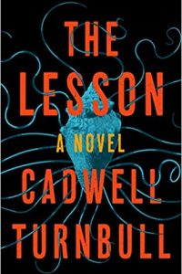 Katharine Coldiron Reviews <b>The Lesson</b> by Cadwell Turnbull