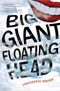 Ian Mond Reviews <b>Big Giant Floating Head</b> by Christopher Boucher