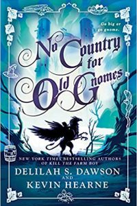 Katharine Coldiron Reviews <b>No Country for Old Gnomes</b> by Delilah S. Daw­son & Kevin Hearne