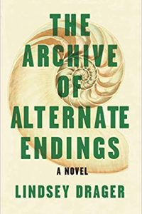 Ian Mond Reviews <b>The Archive of Alternate Endings</b> by Lindsey Drager
