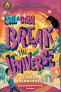 Amy Goldschlager Reviews <b><i>Sal and Gabi Break the Universe</i></b> Audiobook by Carlos Hernandez