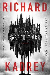 Tom Whitmore Reviews <b>The Grand Dark</b> by Richard Kadrey