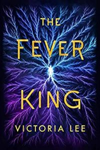 Amy Goldschlager Reviews <b><i>The Fever King</i></b> Audiobook by Victoria Lee