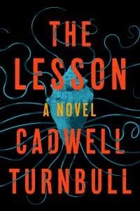 Paul Di Filippo Reviews <b>The Lesson</b> by Cadwell Turnbull