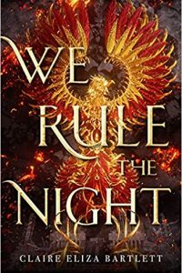 Carolyn Cushman Reviews <b>We Rule the Night</b> by Claire Eliza Bartlett and <b>Stormrise</b> by Jillian Boehme