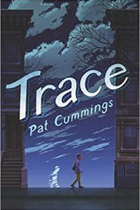 Colleen Mondor Reviews <b>Trace</b> by Pat Cummings