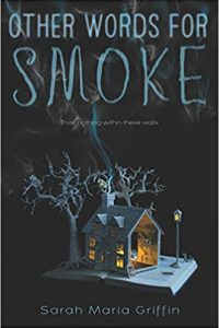 Colleen Mondor Reviews <b>Other Words for Smoke</b> by Sarah Maria Grif­fin