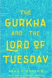 Gary K. Wolfe Reviews <b>The Gurkha and the Lord of Tuesday</b> by Saad Z. Hossain