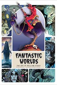 Karen Haber Reviews <b>Fantastic Worlds: The Art of William Stout</b> by Ed Leimbacher