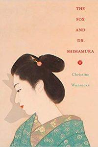 Katharine Coldiron Reviews <b>The Fox and Dr. Shimamura</b> by Christine Wunnicke