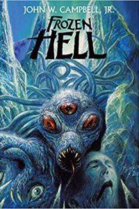 Richard A. Lupoff Reviews <b>Frozen Hell</b> by John W. Campbell, Jr.