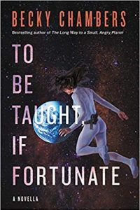 Liz Bourke Reviews <b>To Be Taught, If Fortunate</b> by Becky Chambers
