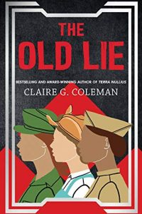 Ian Mond Reviews <b>The Old Lie</b> by Claire G. Coleman