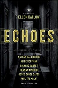 Paula Guran Reviews <b>Echoes: The Saga Anthology of Ghost Stories</b>, Edited by Ellen Datlow