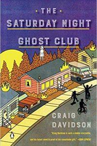 Colleen Mondor Reviews <b>The Saturday Night Ghost Club</b> by Craig Davidson