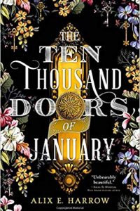 Gary K. Wolfe Reviews <b>The Ten Thousand Doors of January</b> by Alix E. Harrow