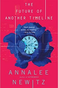 Gary K. Wolfe Reviews <b>The Future of Another Timeline</b> by Annalee Newitz