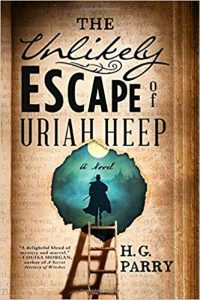 Paula Guran Reviews <b>The Unlikely Escape of Uriah Heep</b> by H.G. Parry