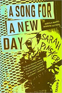 Gary K. Wolfe Reviews <b>A Song for a New Day</b> by Sarah Pinsker
