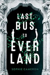 Colleen Mondor Reviews <b>Last Bus to Everland</b> by Sophie Cameron