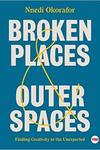 Gary K. Wolfe Reviews <b>Broken Places & Outer Spaces</b> by Nnedi Okorafor