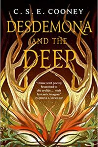 Rich Horton, Liz Bourke, and Amy Goldschlager Review <b>Desdemona and the Deep</b> by C.S.E. Cooney