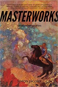 Ian Mond Reviews <b>Masterworks and Other Stories</b> by Simon Jacobs