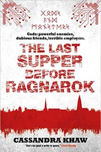 Katharine Coldiron Reviews <b>The Last Supper Before Ragnarok</b> by Cassandra Khaw