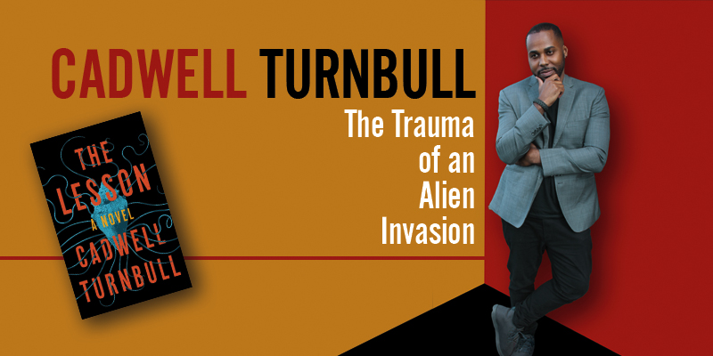 Cadwell Turnbull: The Trauma of an Alien Invasion