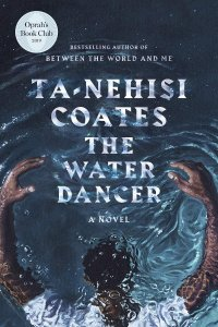 Gary K. Wolfe Reviews <b>The Water Dancer</b> by Ta-Nehisi Coates