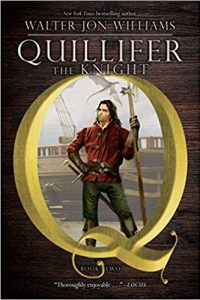 Gary K. Wolfe Reviews <b>Quillifer the Knight</b> by Walter Jon Williams