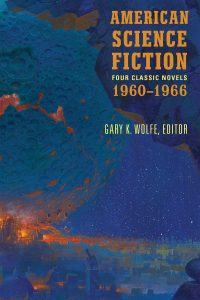 Russell Letson Reviews <b>American Science Fiction: Eight Classic Novels of the 1960s</b>, Edited by Gary K. Wolfe