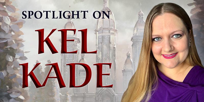 Spotlight on: Kel Kade