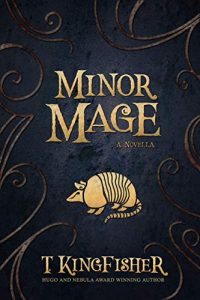 Minor Mage book cover T Kingfisher SF Fantasy