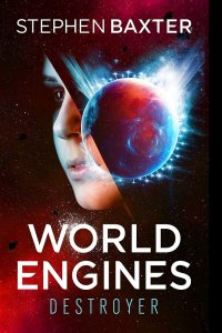 Paul Di Filippo Reviews <b>World Engines: Destroyer</b> by Stephen Baxter