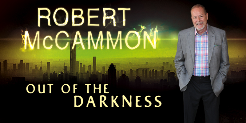 Robert McCammon: Out of Darkness