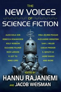 Paul Di Filippo Reviews <b>The New Voices in Science Fiction</b> Edited by Hannu Rajaniemi & Jacob Weisman