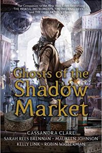 Colleen Mondor Reviews <b>Ghosts of the Shadow Market</b>, Edited by Cassandra Clare