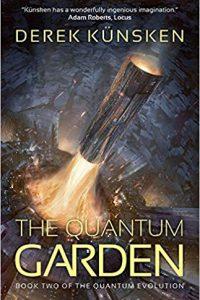 Adam Roberts Reviews <b>The Quantum Garden</b> by Derek Künsken