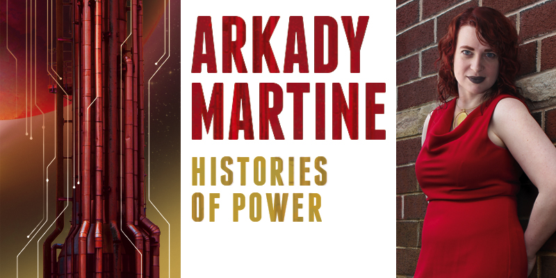 Arkady Martine: Histories of Power