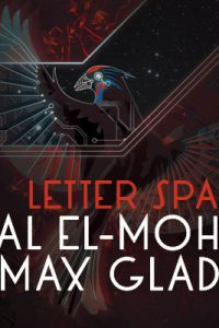 Amal El-Mohtar & Max Gladstone: Letter Space